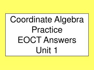 Coordinate Algebra Practice EOCT Answers Unit 1