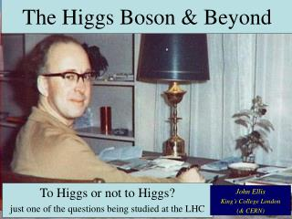 The Higgs Boson & Beyond