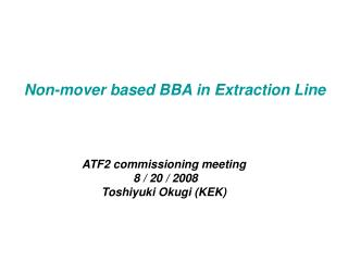 Non-mover based BBA in Extraction Line