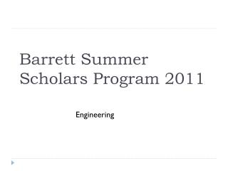 Barrett Summer Scholars Program 2011