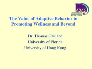The Value of Adaptive Behavior in Promoting Wellness and Beyond