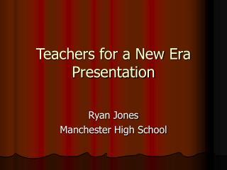 Teachers for a New Era Presentation