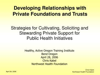 Developing Relationships with Private Foundations and Trusts