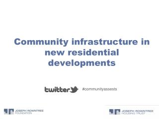Community infrastructure in new residential developments