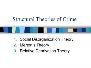 Structural Theories of Crime