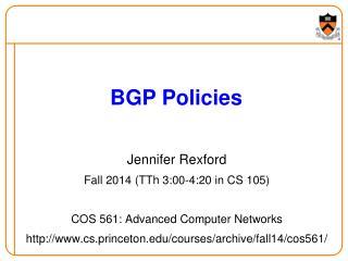 Jennifer Rexford Fall 2014 (TTh 3:00-4:20 in CS 105) COS 561: Advanced Computer Networks