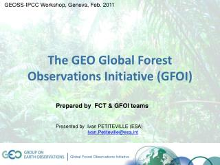 The GEO Global Forest Observations Initiative (GFOI)