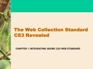 The Web Collection Standard CS3 Revealed