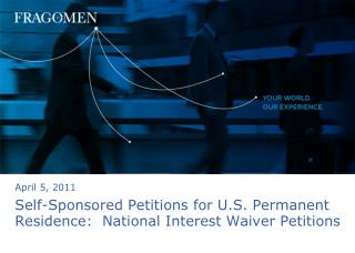 Self-Sponsored Petitions for U.S. Permanent Residence: National Interest Waiver Petitions