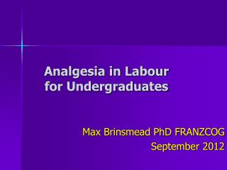 Analgesia in Labour for Undergraduates