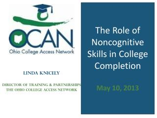 The Role of Noncognitive Skills in College Completion May 10, 2013