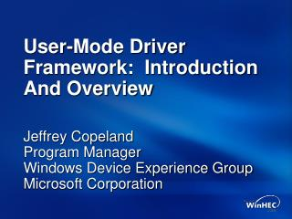 User-Mode Driver Framework:  Introduction And Overview