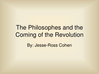 The Philosophes and the Coming of the Revolution