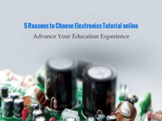 5 reasons to choose electronic tutorial