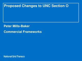 Proposed Changes to UNC Section O