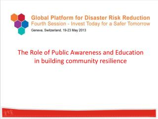 The Role of Public Awareness and Education in building community resilience