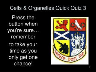 Cells & Organelles Quick Quiz 3