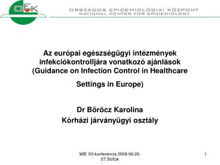 Az eur pai eg szs g gyi int zm nyek infekci kontrollj ra vonatkoz  aj nl sok Guidance on Infection Control in Healthcare