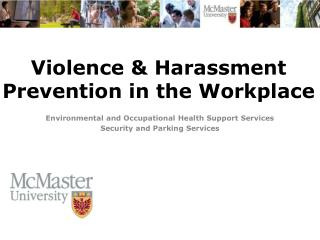 Violence & Harassment  Prevention in the Workplace