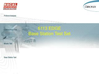 6113 EDGE Base Station Test Set