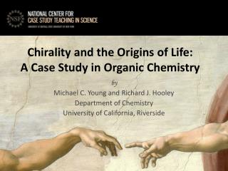 Chirality and the Origins of Life: A Case Study in Organic Chemistry