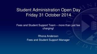 Student Administration Open Day Friday 31 October 2014