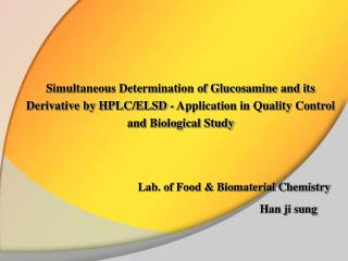 Simultaneous Determination of Glucosamine and its Derivative by HPLC/ELSD - Application in Quality Control and Biologica