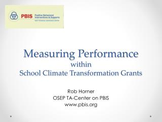 Measuring Performance  within  School Climate Transformation Grants