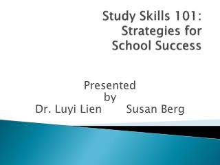 Study Skills 101: Strategies  for  School Success