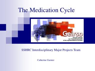 The Medication Cycle