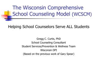 The Wisconsin Comprehensive School Counseling Model  (WCSCM)