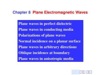 Chapter 8 	Plane Electromagnetic Waves