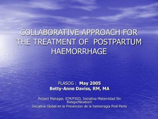 COLLABORATIVE APPROACH FOR THE TREATMENT OF  POSTPARTUM HAEMORRHAGE
