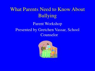What Parents Need to Know About Bullying