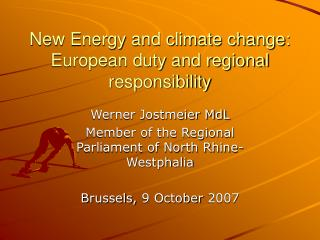 New Energy and climate change: European duty and regional responsibility