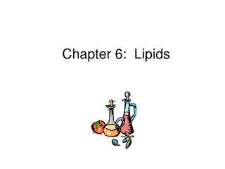 Chapter 6:  Lipids