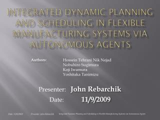 Integrated Dynamic Planning and Scheduling in Flexible Manufacturing Systems via Autonomous Agents