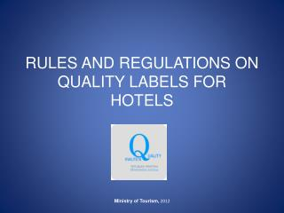 RULES AND REGULATIONS ON QUALITY LABELS FOR HOTELS