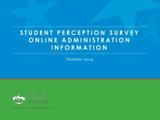 Student Perception  Survey Online Administration Information