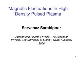 Magnetic Fluctuations In High Density Pulsed Plasma