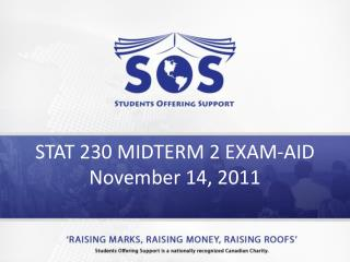 STAT 230 MIDTERM 2 EXAM-AID November 14, 2011