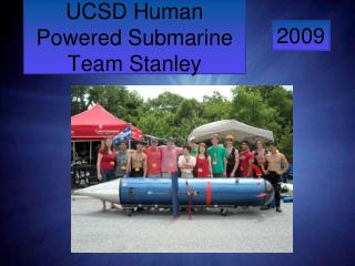 UCSD Human Powered Submarine Team Stanley
