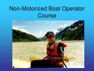 Non-Motorized Boat Operator Course