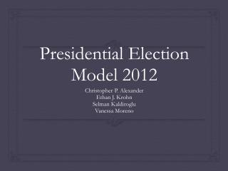 Presidential Election Model 2012