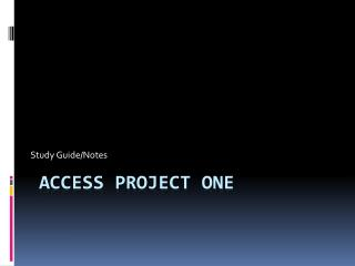 Access Project One