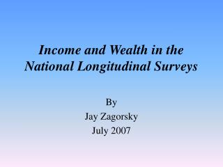 Income and Wealth in the  National Longitudinal Surveys