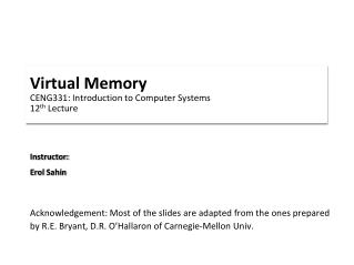 Virtual Memory CENG331: Introduction to Computer Systems 12 th  Lecture