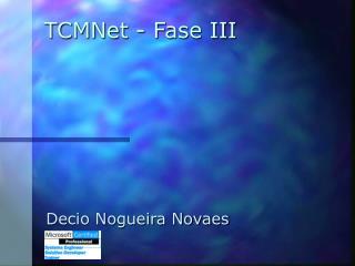 TCMNet - Fase III