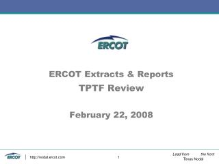 ERCOT Extracts & Reports TPTF Review February 22, 2008