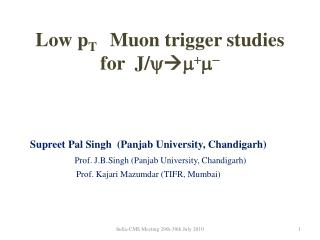 Low p T   Muon trigger studies for  J/      